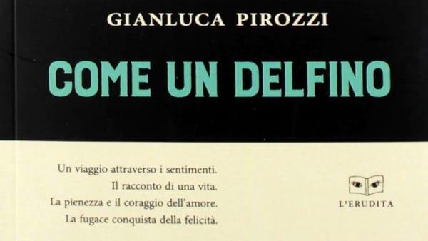 "Gianluca Pirozzi presenta ""Come un delfino"""