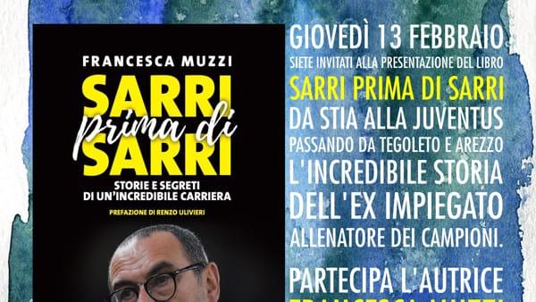 Sarri prima di Sarri: l'ultima fatica letteraria di Francesca Muzzi